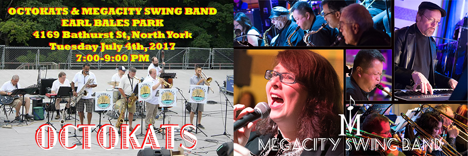 Octokats & Megacity Swing Band at Earl Bales Park. Tues. July 4, 2017. 7:00-9:00 PM